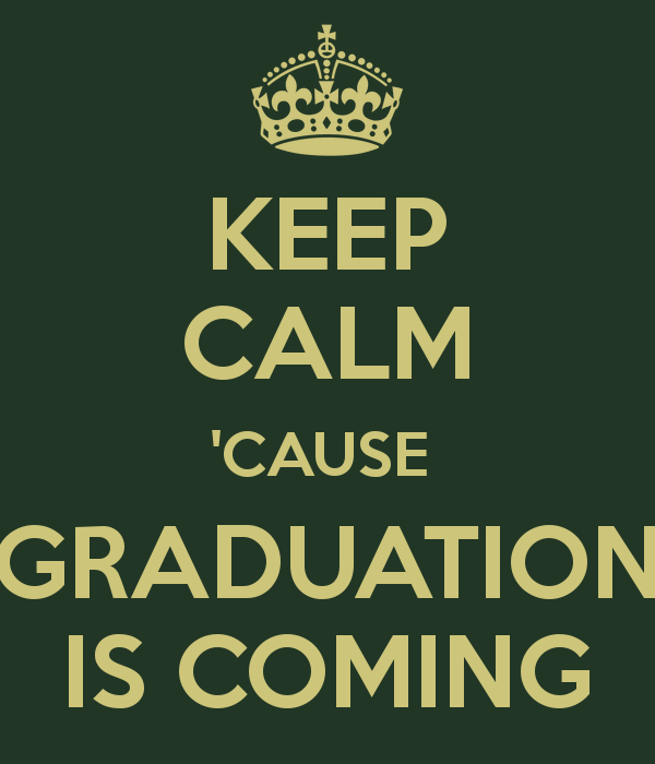keep-calm-cause-graduation-is-coming-7